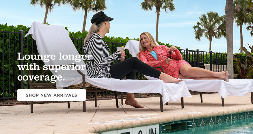 Lounge longer with superior coverage
