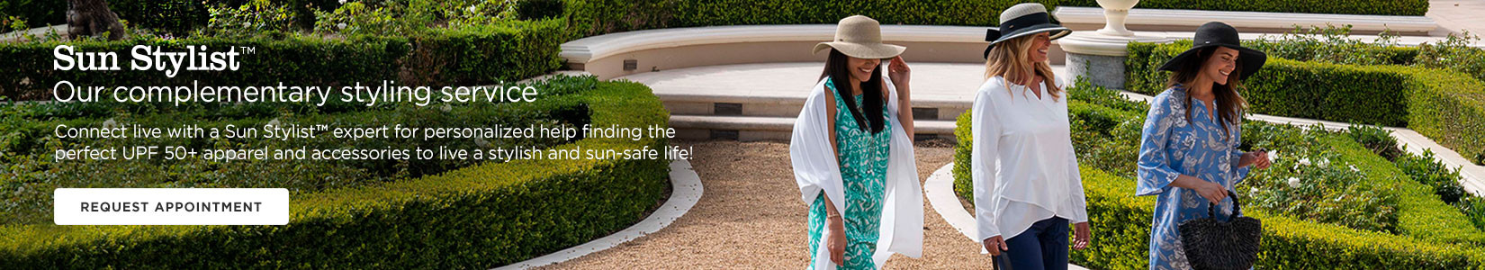 Sun Stylist - Our complimentary styling service. Connect live with a Sun Stylist expert for personalized help finding the perfect UPF 50+ apparel and accessories to live a stylish and sun-safe life!