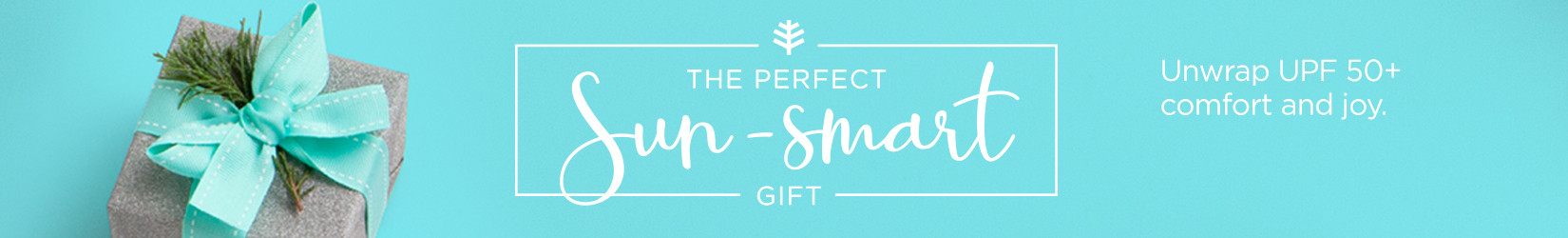The perfect Sun-Smart gift, unwrap UPF 50+ comfort and joy