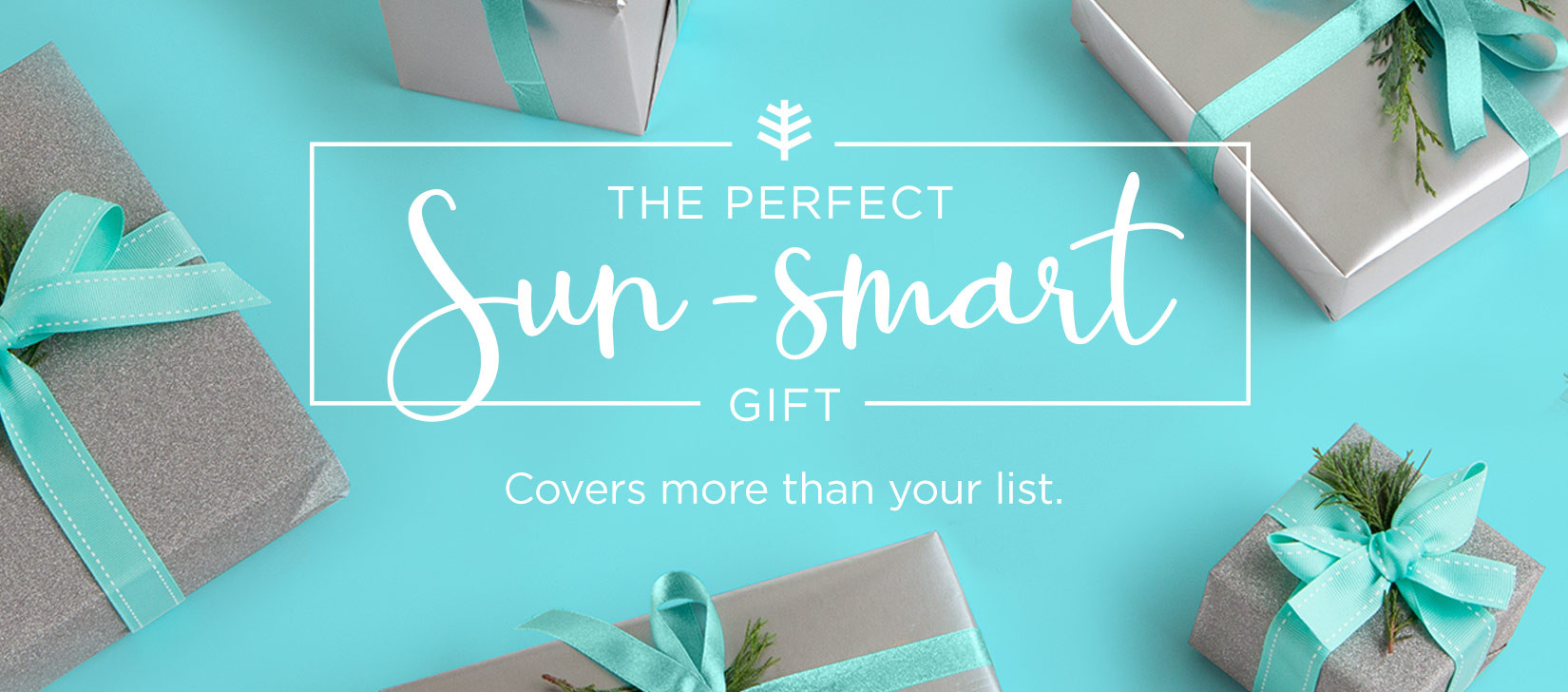 The perfect Sun-Smart gift, Covers more than your list