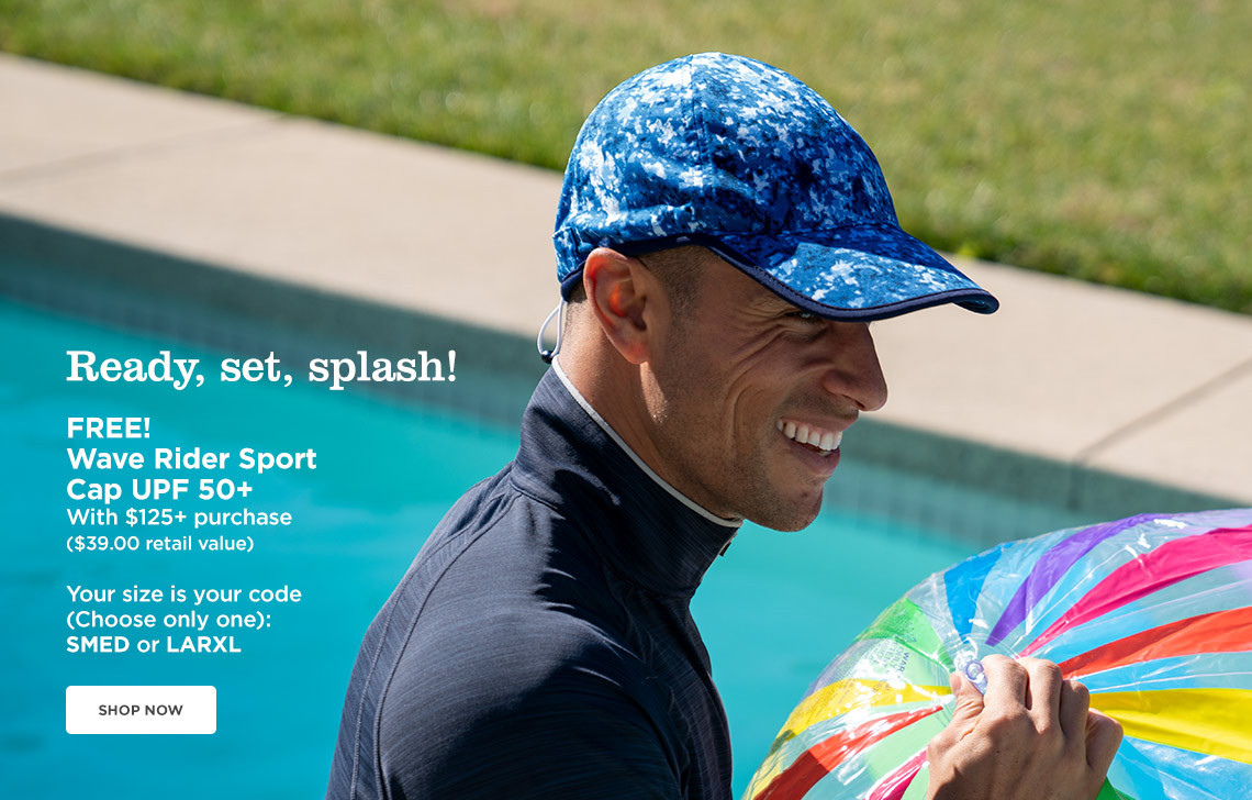 UPF 50+ comfort for fun in and out of the water. Wave rider sport cap UPF 50+ with $125+ purchase($39.00 retail value). Your size is your code(Choose only one): SMED or LARXL