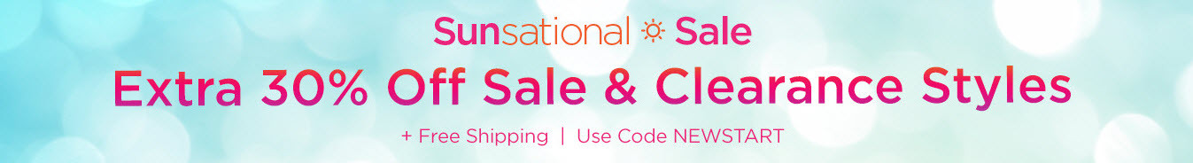 Sunsational Sale - Extra 30% off - Sale Items | Use Code NEWSTART - Shop the Sale
