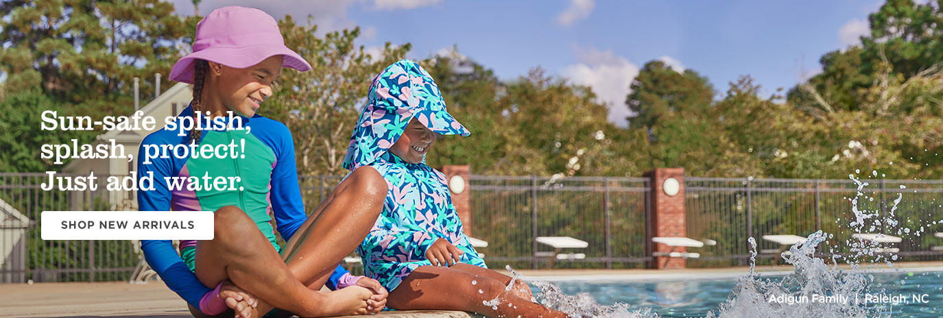 Sun-safe splish splash, protect! Just add water. Shop New Arrivals