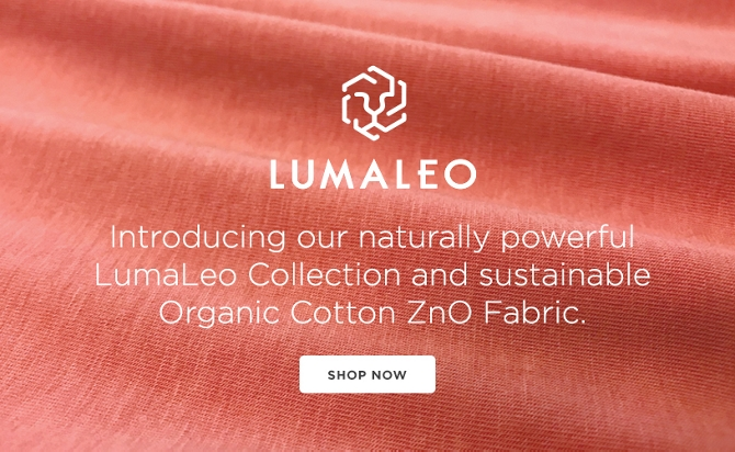LumaLeo, introducing our naturally powerful LumaLeo collection and sustainable organic cotton ZnO fabric. Shop now