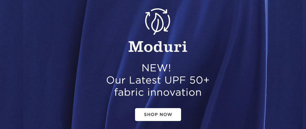 Moduri: Our Latest UPF 50+ fabric innovation - SHOP NOW